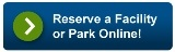 Reserve a facility or park online