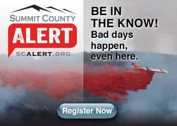 Be in the Know. Bad Days Happen, Even Here. Sign up for Summit County Alert