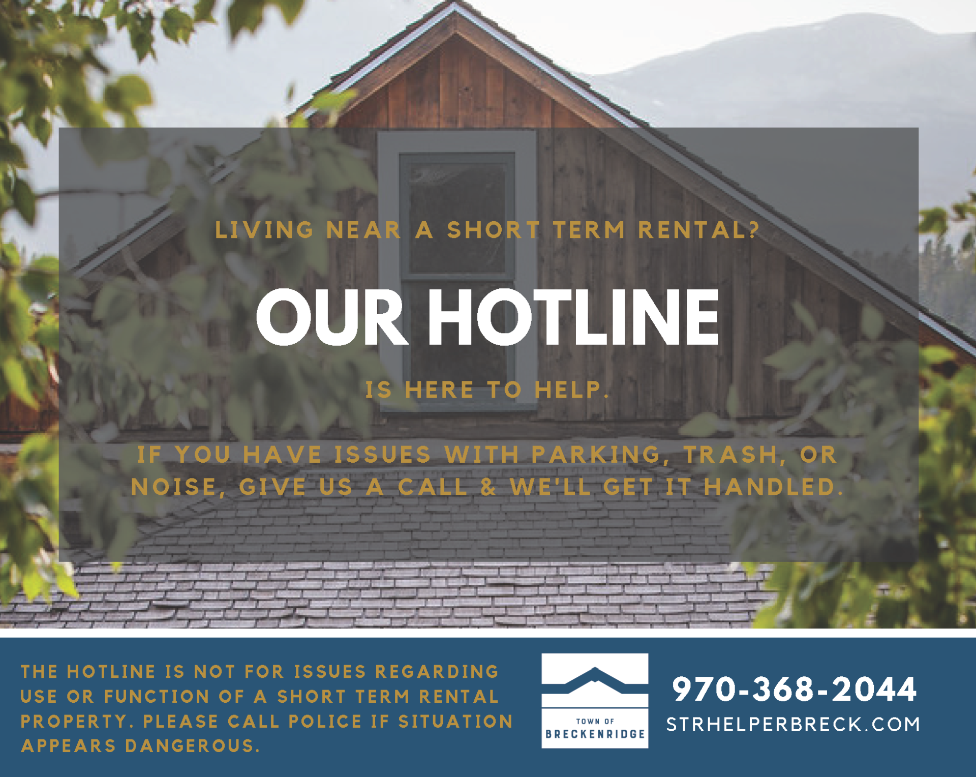 Having issues with a short term rental near you? Call 970-368-2044